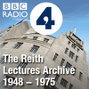 The Reith Lectures: Archive 1948-1975