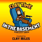 Podcast CLAY TIME IN THE BASEMENT PODCAST SHOW