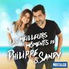 Les meilleurs moments de Philippe et Sandy