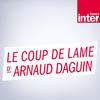France Inter - Le coup de lame d'Arnaud Daguin