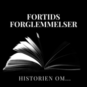 Podcast Fortids Forglemmelser