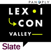 Podcast Slate Presents Lexicon Valley