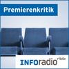 Premierenkritik   Inforadio - Besser informiert.