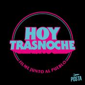 Podcast Hoy Trasnoche